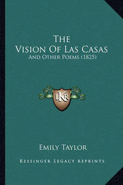 The Vision of Las Casas: And Other Poems (1825) by Emily Taylor