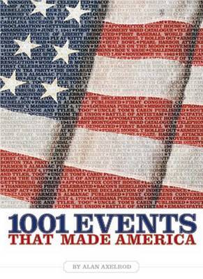 1001 Events That Made America by Alan Axelrod image