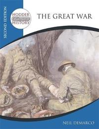 Hodder 20th Century History: The Great War 2nd Edition by Neil DeMarco image