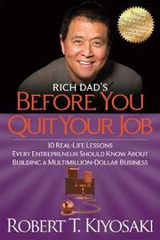 Rich Dad's Before You Quit Your Job by Robert T. Kiyosaki