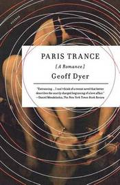Paris Trance by Geoff Dyer