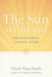 The Sun My Heart by Thich Nhat Hanh