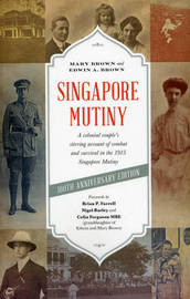 Singapore Mutiny by Edwin A Brown