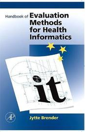 Handbook of Evaluation Methods for Health Informatics by Jytte Brender McNair