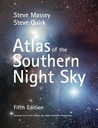 Atlas of the Southern Night Sky 5th edition by Steve Massey