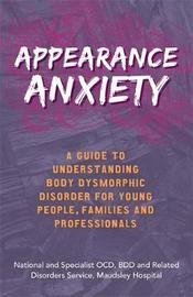 Appearance Anxiety by The National and Specialist OCD, BDD and Related Disorders Service