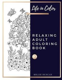 RELAXING ADULT COLORING BOOK (Book 10) by Millie Duncan
