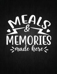 Meals & Memories made here by Recipe Journal