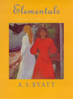 Elementals: Stories of Fire and Ice by A.S. Byatt image
