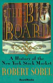 The Big Board: a History of the New York Stock Market by Robert Sobel