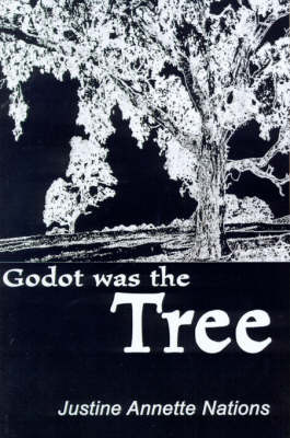Godot Was the Tree by Justine Annette Nations image