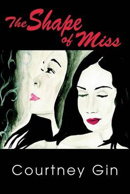 The Shape of Miss by Courtney Gin image
