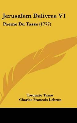 Jerusalem Delivree V1: Poeme Du Tasse (1777) by Torquato Tasso image