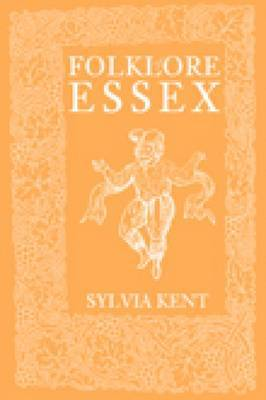 Folklore of Essex by Sylvia Kent image