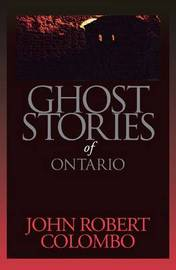 Ghost Stories of Ontario by John Robert Colombo image