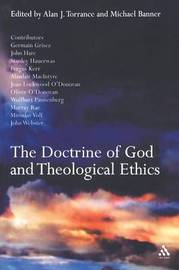 The Doctrine of God and Theological Ethics by Michael C. Banner image