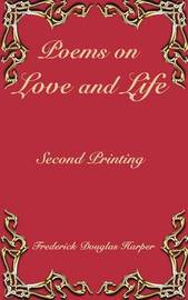 Poems on Love and Life by Frederick Douglas Harper image