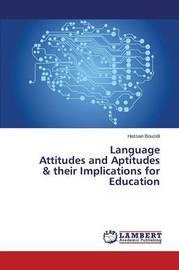 Language Attitudes and Aptitudes & Their Implications for Education by Bouzidi Hassan