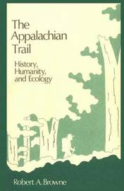 The Appalachian Trail by Robert A Browne