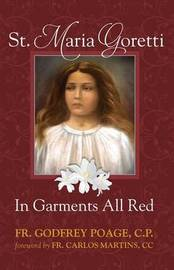 St. Maria Goretti in Garments All Red by Cp Fr Godfrey Poage