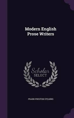 Modern English Prose Writers by Frank Preston Stearns
