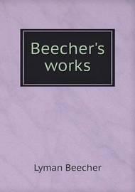 Beecher's Works by Lyman Beecher