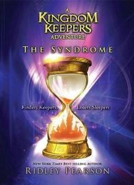Syndrome, The: A Kingdom Keepers Adventure by Ridley Pearson