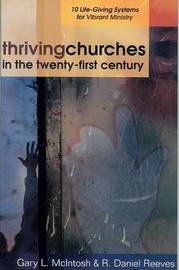 Thriving Churches in the Twenty-First Century by Gary L. McIntosh