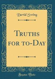 Truths for To-Day (Classic Reprint) by David Swing image