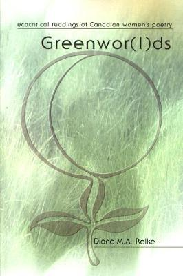 Greenwor(l)ds by Diana M. A Relke image