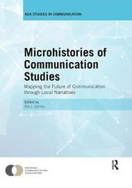 Microhistories of Communication Studies