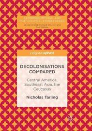 Decolonisations Compared by Nicholas Tarling
