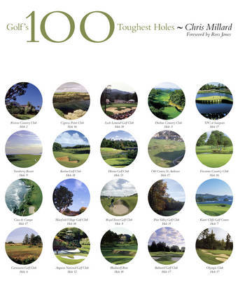 Golf's 100 Toughest Holes by Chris Millard image