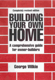 Build Your Own Home by George Wilkie