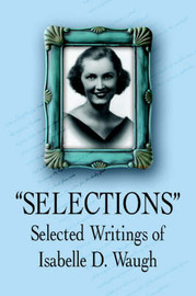 Selections: Selected Writings of by Isabelle D. Waugh image