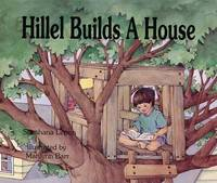 Hillel Builds a House by Marilynn Barr