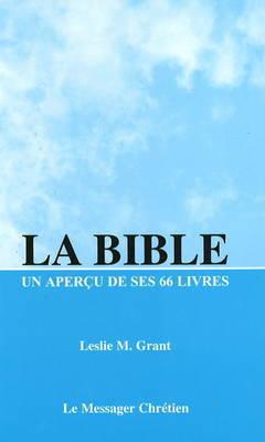 La Bible: An Apercu de Ses 66 Livres by Leslie Grant
