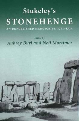 Stukeley's 'Stonehenge': An Unpublished Manuscript, 1721-1724