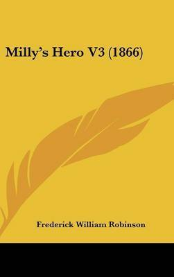 Milly's Hero V3 (1866) by Frederick William Robinson