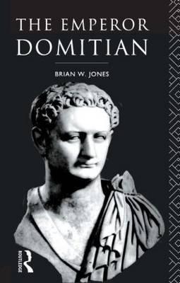 The Emperor Domitian by Brian W. Jones
