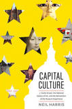 Capital Culture by Neil Harris