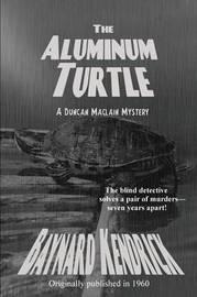 The Aluminum Turtle by Baynard Kendrick