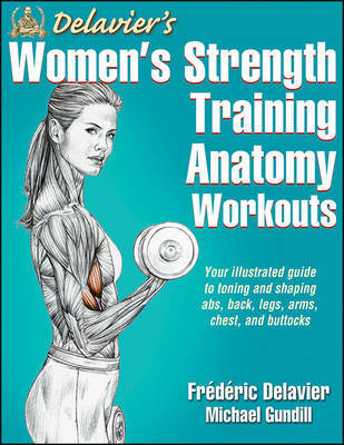 Delavier's Women's Strength Training Anatomy Workouts by Frederic Delavier