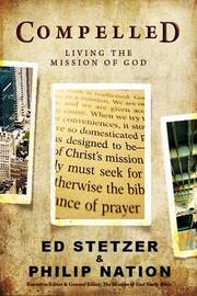 Compelled: Living the Mission of God by Ed Stetzer