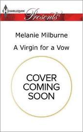 A Virgin for a Vow by Melanie Milburne