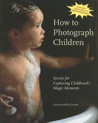How to Photograph Children by Lisa Jane