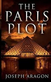The Paris Plot by Joseph W Aragon image