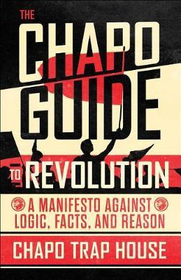 The Chapo Guide to Revolution by Chapo Trap House image