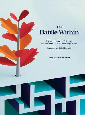 The Battle Within by Students of the 826 Valencia Writing Program at Ida B Wells High School