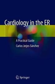 Cardiology in the ER by Carlos Jerjes-Sanchez
